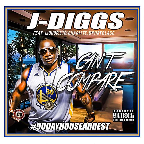 Can't Compare by J-Diggs