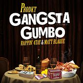 Gangsta Gumbo by The Prodkt