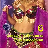 Dance & Belly Dance from Macedonia, Vol. 6 by Various Artists
