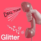 Dial Tone by Glitter