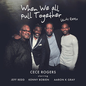 When We All Pull Together (Unity Rmx) [Radio Version] by Ce Ce Rogers