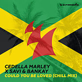 Could You Be Loved (Chill Mix) by Cedella Marley x Savi