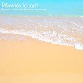 Rêveries la nuit (Relaxation, méditation, heureux, paix intérieure) de L'Orchestre confortable