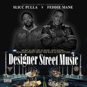 Designer Street Music by Feddie Mane