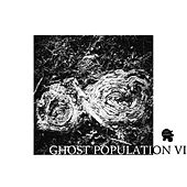 Ghost Population 6 by Various Artists
