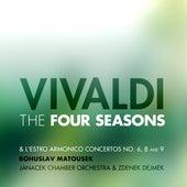 Play & Download Vivaldi: The Four Seasons and L'estro Armonico Concertos No. 6, 8 and 9 by Janacek Chamber Orchestra and Zdenek Dejmek Bohuslav Matousek | Napster