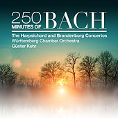 Play & Download 250 Minutes of Bach: The Harpsichord and Brandenburg Concertos by Württemberg Chamber Orchestra | Napster