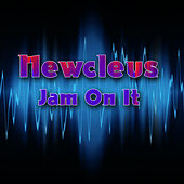 Play & Download Jam On It (Re-Recorded Version) by Newcleus | Napster