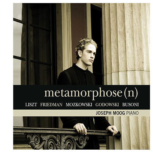 Play & Download Metamorphose - Liszt, Friedman, Moszkowki, Godowsky, Busoni by Joseph Moog | Napster