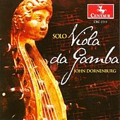 Play & Download John Dornenburg: Solo Viola Da Gamba by John Dornenburg | Napster