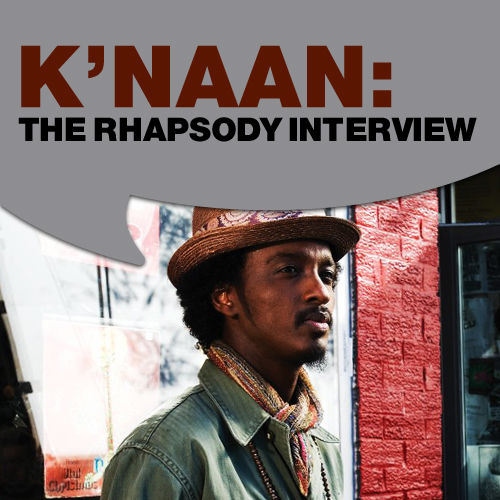 Knaan: The Rhapsody Interview by K'naan