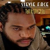 Tell It Like It Is by Stevie Face