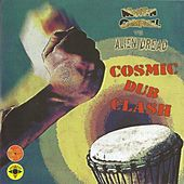 Cosmic Dub Clash by Alien Dread