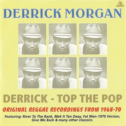 Derrick - Top the Pop by Derrick Morgan