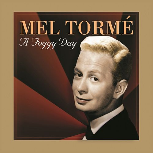 Play & Download A Foggy Day by Mel Tormè | Napster