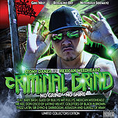 Stony Danza Presents: No Grind - No Shine by Criminal Grind