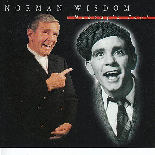 Nobody's Fool by Norman Wisdom