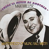 There'll Never Be Another by Max Miller