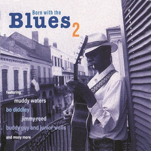 Play & Download Born With The Blues 2 by Various Artists | Napster