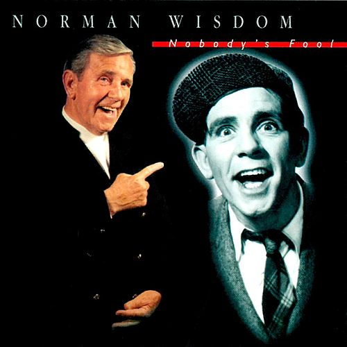 Play & Download Nobody's Fool by Norman Wisdom | Napster