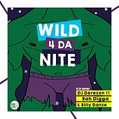 Wild 4 da Nite by DJ Derezon