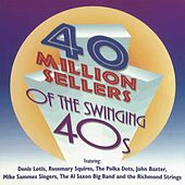 40 Million Sellers Of The Swinging 40s by Al Saxon Big Band