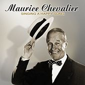 Singing A Happy Song by Maurice Chevalier