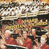 Play & Download Onward Christian Soldiers by The Salvation Army Band and Choir | Napster