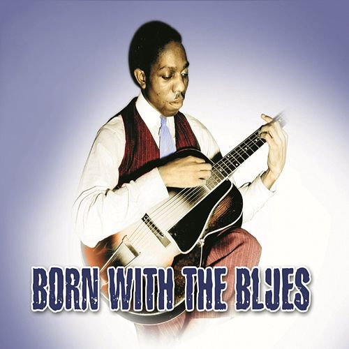 Play & Download Born With The Blues Double by Various Artists | Napster