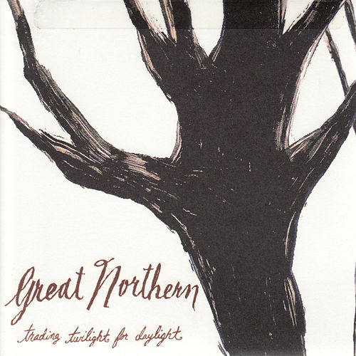 Play & Download Trading Twilight for Daylight by Great Northern | Napster