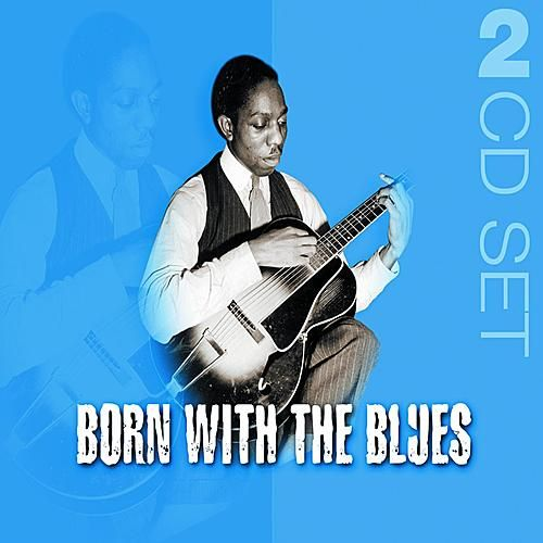 Born With The Blues Double by Various Artists