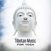 Tibetan Music for Yoga – Deep Meditation, Kundalini, Relaxing Music, Peaceful Mind, Training Yoga, Stress Relief, Zen Music, Soft Mindfulness by Yoga Music