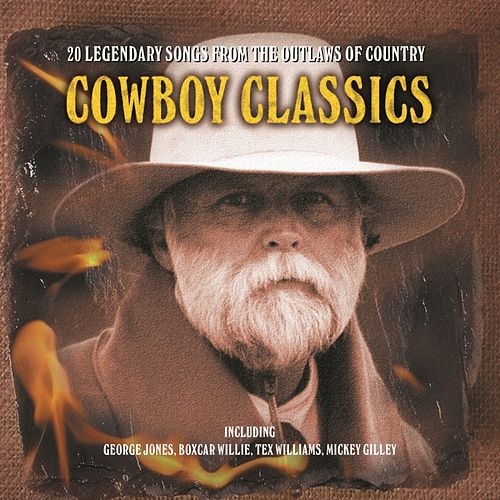 Play & Download Cowboy Classics by Various Artists | Napster