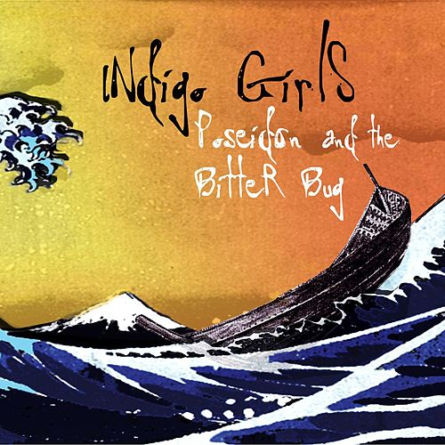 Play & Download Poseidon and the Bitter Bug by Indigo Girls | Napster