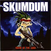 Play & Download Skum of the Land by Skumdum | Napster