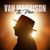 The Man by Van Morrison