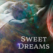 Sweet Dreams – Calming Melodies to Bed, Restful Sleep, Inner Silence, Relaxing Music at Night, Deep Sleep, Relax, Stress Relief by Lullaby Land
