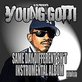 Same Day Different Sh*T (Instrumental Album) by Young Gotti