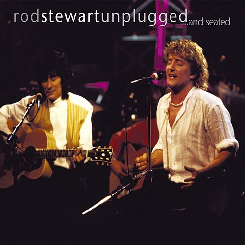 Unplugged... and Seated by Rod Stewart