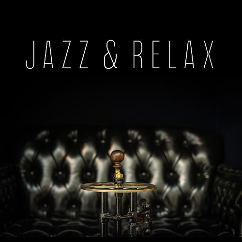 Jazz & Relax – Chilled Jazz, Soothing Guitar, Piano Relaxation, Gentle Sounds for Pure Rest, Peaceful Mind, Calm Down by Relaxing Instrumental Jazz Ensemble