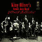 Ultimate Collection by King Oliver's Creole Jazz Band