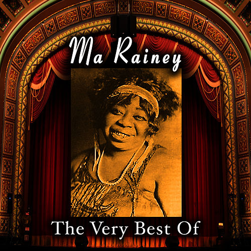 Play & Download The Very Best Of by Ma Rainey | Napster
