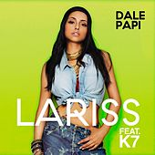 Dale Papi (feat. K7) by Lariss