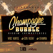 Champagne Bubble Riddim (Remastered) - EP by Various Artists