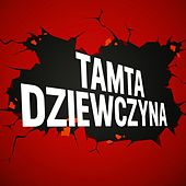 Tamta Dziewczyna by Various Artists