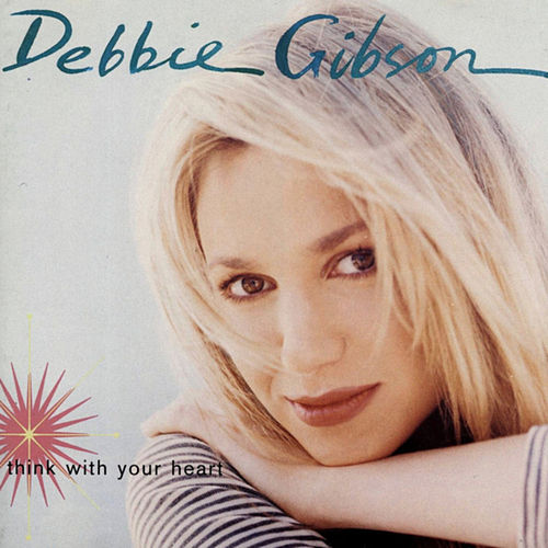Think With Your Heart by Debbie Gibson