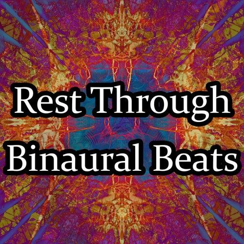 Rest Through Binaural Beats by Binaural Beats Brainwave Entrainment