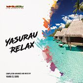 Yasurau Relax: Life Is for Living by Various Artists