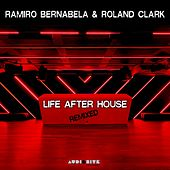 Life After House Remixed by Ramiro Bernabela