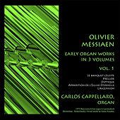 Olivier Messiaen - Early organ works in 3 volumes - Vol. 1 by Carlos Cappellaro
